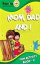 Mom,Dad and I Fun Activity Book - 4