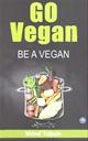 Go Vegan Be A Vegan