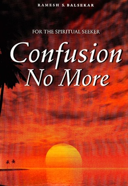 For the Spiritual Seeker - Confusion No More
