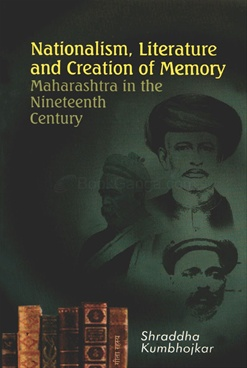 Nationalism, Literature And Creation Of Memory