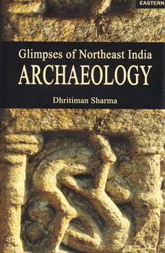 Glimpses Of Northeast India Archaeology