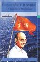 Freedom Fighter V. D. Savarkar