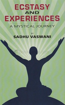 Ecstasy And Experiences : A Mystical Journey