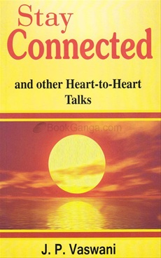 Stay Connected And Other Heart To Heart Talks