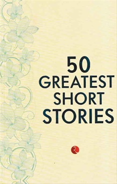 50 Greatest Short Stories