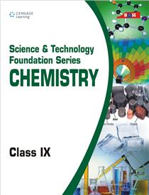 Science and Technology Foundation Series Chemistry: Class IX