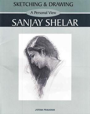 Sketching And Drawing : Sanjay Shelar
