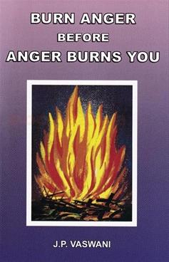 Burn Anger Before Anger Burns You ( Big )