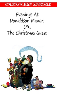 Evenings At Donaldson Manor Or The Christmas Guest