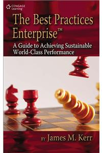 The Best Practices Enterprise™: A Guide to Achieving Sustainable World-Class Performance (HB)