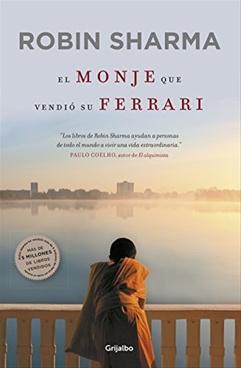 El Monje Que Vendio su Ferarri: Una Fabula Espiritual = The Monk Who Sold His Ferarri (Spanish)