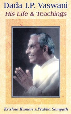 Dada J.P. Vaswani His Life & Teachings