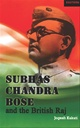 Subhas Chandra Bose And The British Raj