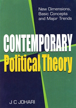 Contemporary Political Theory : New Dimensions, Basic Concepts and Major Trends