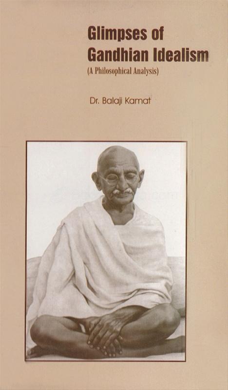Glimpses Of Gandhian Idealism