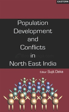 Population Development And Conflicts In North East India