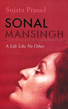 Sonal Mansingh A Life Like No Other