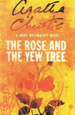ROSE AND THE YEW TREE