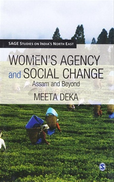 WOMEN'S AGENCY AND SOCIAL CHANGE ASSAM AND BEYOND