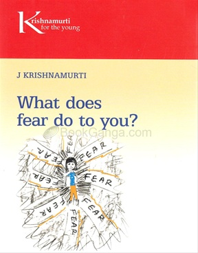 WHAT DOES FEAR DO TO YOU