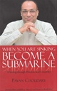 When You Are Sinking Become A Submarine