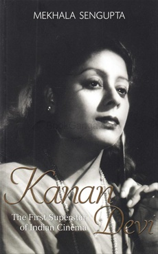 Kanan Devi: The First Superstar of Indian Cinema