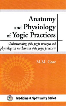 Anatomy And Physiology Of Yogic Practices