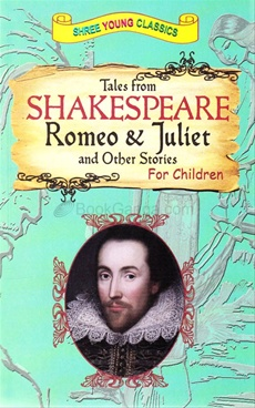 Tales From Shakespeare Romeo And Juilet And other Stories