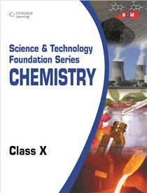 Science and Technology Foundation Series Chemistry: Class X