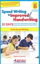 Speed Writing In Improved Handwriting Print Script Writing (Age 9+)