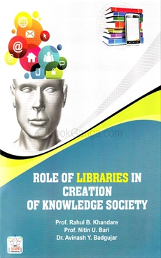 Role Of Libraries In Creation Of Knowledge Society
