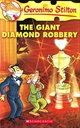 GERONIMO STILTON # 44 THE GIANT DIAMOND ROBBERY
