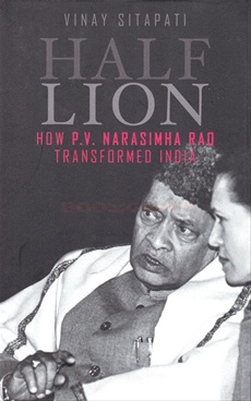 Half Lion: How P.V Narasimha Rao Transformed India