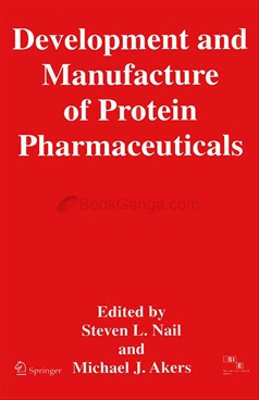 Development And Manufacture Of Protein Pharmaceuticals