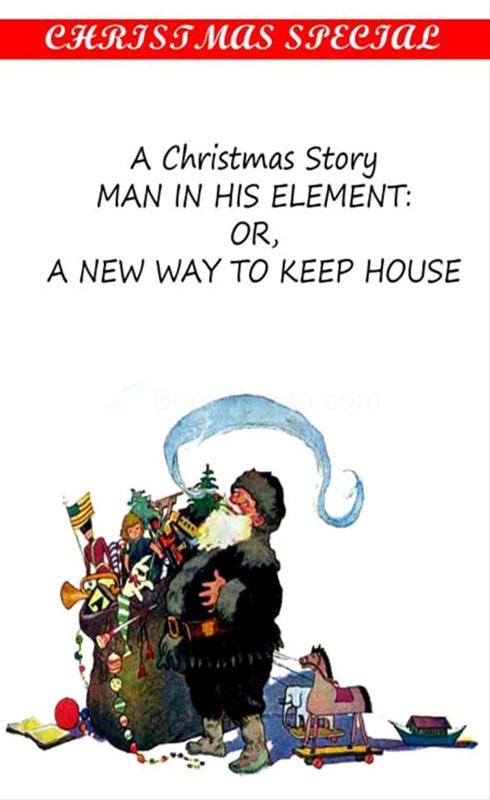 Man In His Element : Or A New Way To Keep House