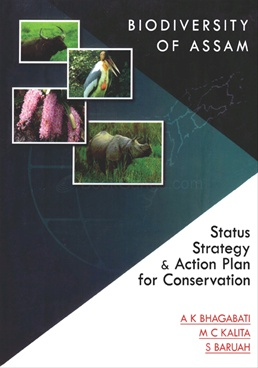 Biodiversity Of Assam Status Strategy And Action Plan For Conservation