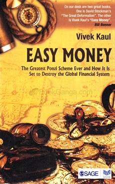 Easy Money: The Greatest Ponzi Scheme Ever and How it is Set to Destroy the Global Financial System