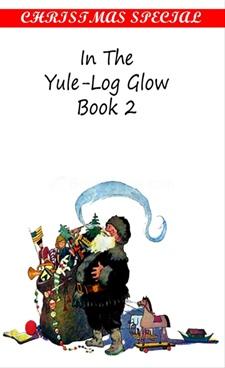 In The Yule-Log Glow Book II