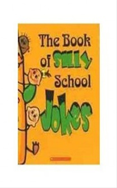 The Book Of Silly School Jokes