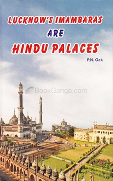 Lucknows Imambaras Are Hindu Palace