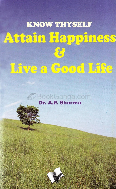 Know Thyself - Attain Happiness & Live a Good Life
