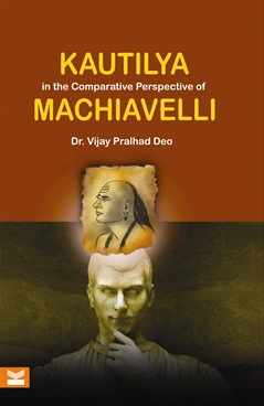 Kautilya in the Comparative Perspective of Machiavelli