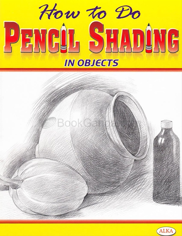 How To Do Pencil Shading In Objects