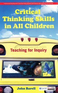 Critical Thinking Skills in all Children Teaching for Inquiry, PreK-5