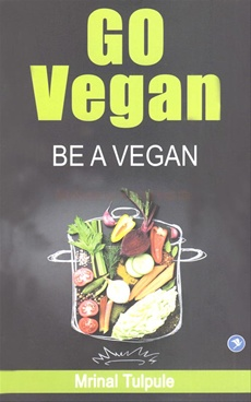 Go Vegan Be A Vegan