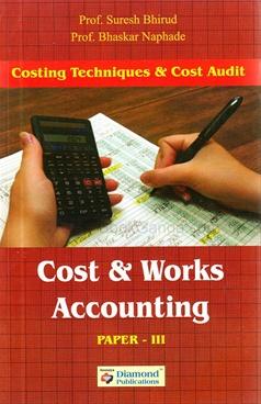 Cost & Works Accounting - Prof. Bhaskar Naphade