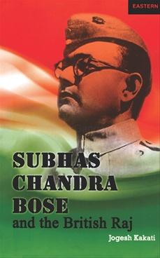 Subhas Chandra Bose And The British Raj