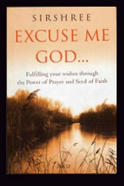 Excuse Me God... Fulfilling Your Wishes Through The Power...