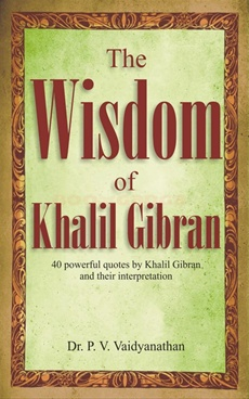 The Wisdom Of Khalil Gibran