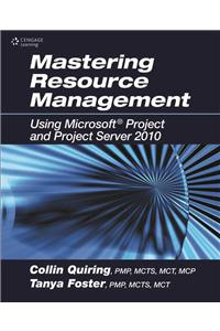 Mastering Resource Management Using Microsoft Project and Project Server 2010 (HB)